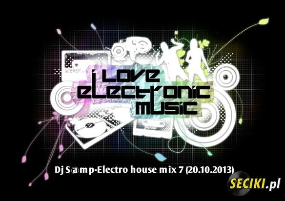 Dj S@mp-Electro house mix 7 (20.10.2013)