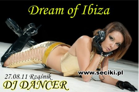 Ibiza Rząsnik @ Dj Dancer - Dream Of Ibiza (27.08.11)