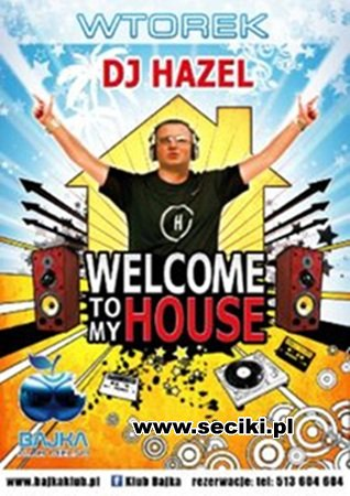 Klub Bajka Mielno - Dj Hazel Welcome To My House  (12.07.2011)