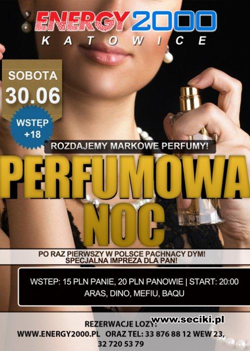 Energy 2000 Katowice - Perfumowa Noc (30.06.2012)