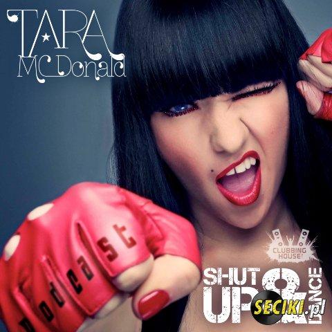Tara Mcdonald - Shut up and dance 09 10 2012