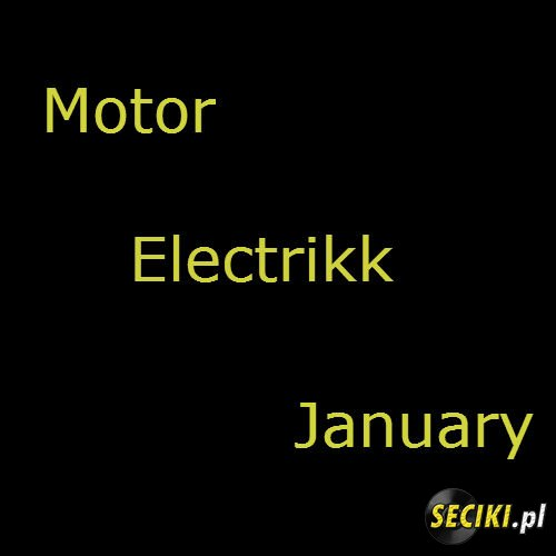 Motor - Electrikk January (2013)
