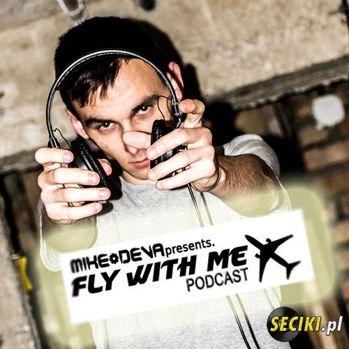Mike Deva pres. Fly With Me - Episode 011