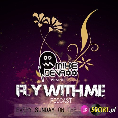 Mike Deva pres. Fly With Me - Episode 019