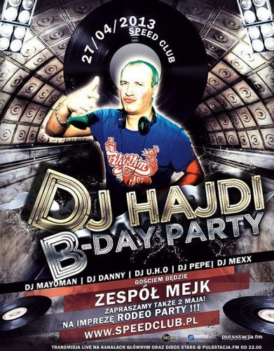 Dj Hajdi B-Day Party (Speed Club Stare Rowiska) (27.04.13)