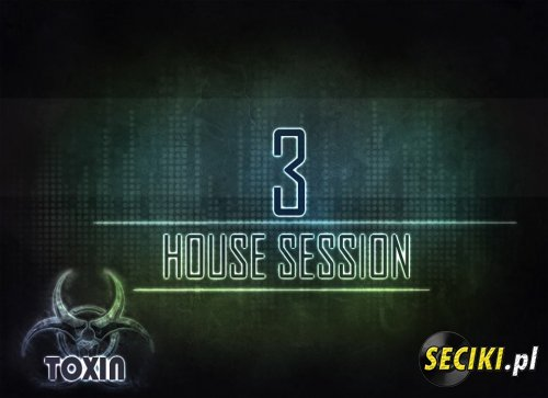 Toxin - House Session 03 (28.05.2013)