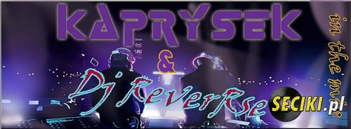 Kaprysek & Dj Reverrse In ThE MIX