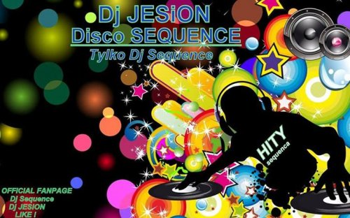 Dj JESION - Disco SEQUENCE ( Tylko Dj Sequence )