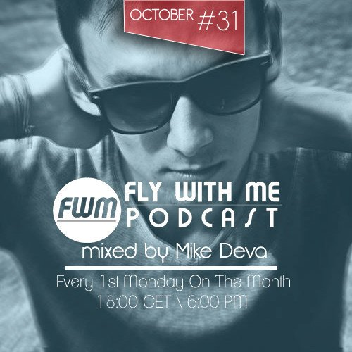 Mike Deva pres. Fly With Me # 31 [OCTOBER 2013]