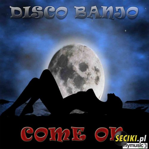 DISCO BANJO-COME ON! (PREMIERA)