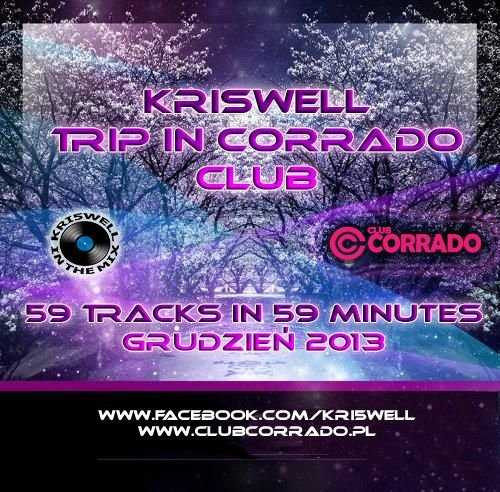 Kriswell - Trip In Corrado Club [Grudzień 2013] 59 tracks in 59 minutes
