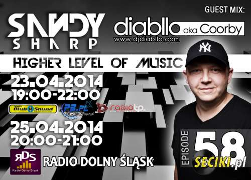 Higher Level Of Music By Sandy Sharp Episode 58 ( Incl. DIABLLO Aka COORBY Guest Mix) (23.04.2014)