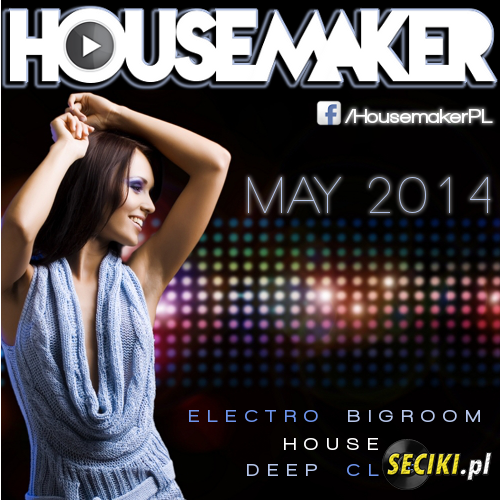 Housemaker - Electro House Mix Vol.35 [MAY 2014]