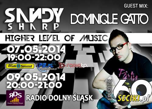 Higher Level Of Music By Sandy Sharp Episode 60 ( Incl. Dominique Gatto Guest Mix) (07.05.2014)