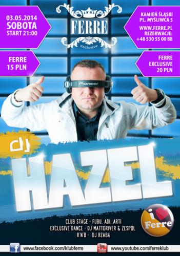 Klub Ferre (Kamień Śląski) - DJ Hazel (03.05.2014)