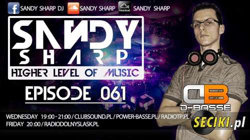 Higher Level Of Music by Sandy Sharp Episode 61 ( incl. D-Basse Guest Mix) (14.05.2014)
