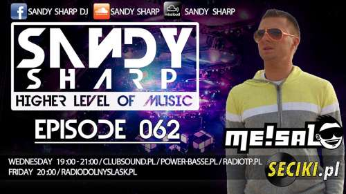 Higher Level Of Music By Sandy Sharp Episode 062 ( Incl. Me!sal Guest Mix) (20.05.2014)