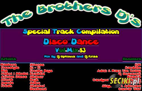 The Brothers Djs - Special Track Compilation vol.mix.13 Disco-Dance edition (mix by DJ.Optimus and DJ.Kriss)