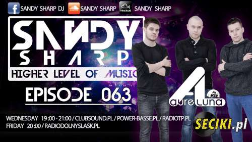 Higher Level Of Music By Sandy Sharp Episode 63 ( Incl. Aureluna Guest Mix) (28.05.2014)