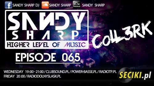 Higher Level Of Music By Sandy Sharp Episode 065 ( Incl. CoLL3RK Guest Mix) (11.06.2014)