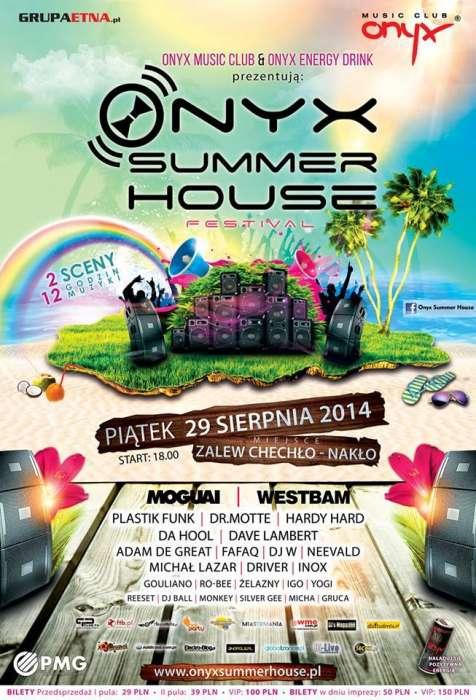Onyx Summer House Festival (Zalew Chechło - Nakło) - 29.08.2014