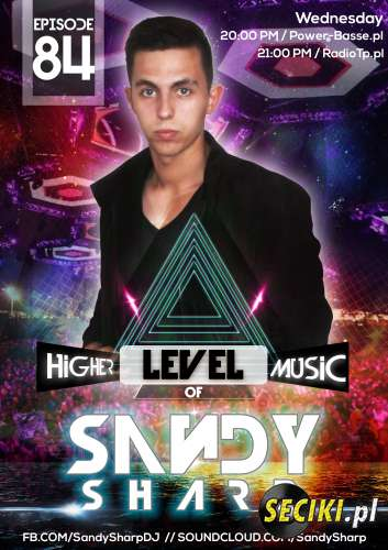 Sandy Sharp - Higher Level Of Music Episode 084 [29.10.2014]