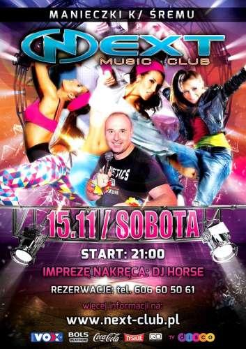 NEXT Music Club (Manieczki) - DJ Horse (15.11.2014)