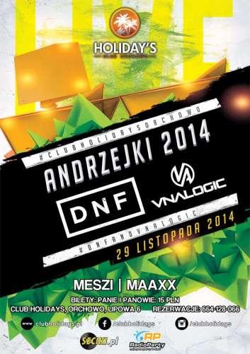 Holidays (Orchowo) - DNF & Vnalogic (29.11.2014)