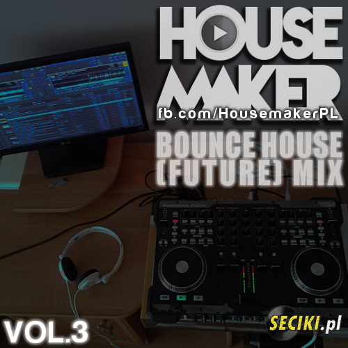 Housemaker - Bounce House (Future) Mix Vol.3