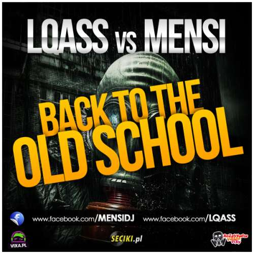LQASS & MENSI - BACK TO THE OLD SCHOOL