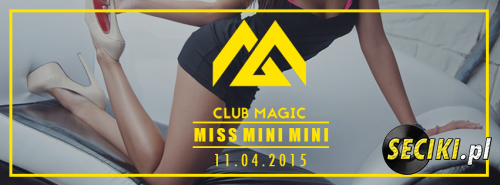 Klub Magic - Miss Mini Mini (11.04.2015)