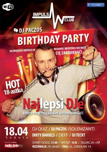 "18.04.//HOT 18-stka B-DAY DJPaczos'a/// ""Klub Impuls Żnin"""