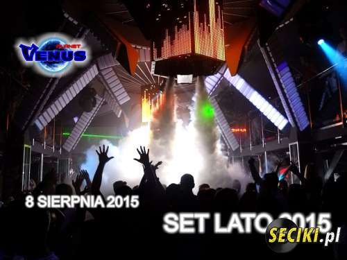 Venus Planet (Koneck) - Set Lato (08.08.2015)
