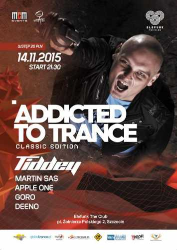 Addicted To Trance pres. Tiddey - Elefunk The Club, Szczecin (14.11.2015)