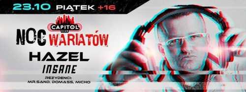 Club Capitol Sypniewo, Ostrołęka - DJ HAZEL, DJ INSANE Noc Wariatów (23.10.2015