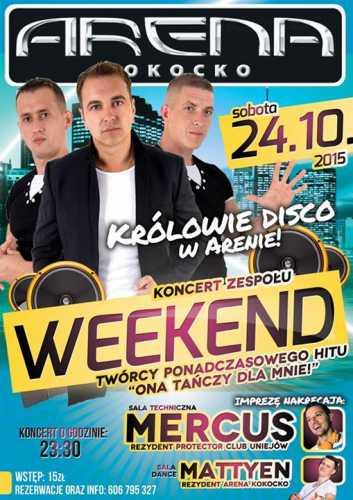 Arena Kokocko - Koncert Zespołu Weekend (24.10.2015)