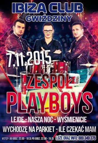 Ibiza Club, Gwiździny - PLAYBOYS (07.11.2015)