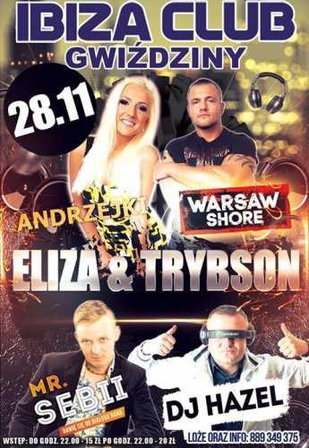 Ibiza Club Gwiździny - TRYBSON i ELIZA, DJ HAZEL oraz Mr.Sebii (28.11.2015)
