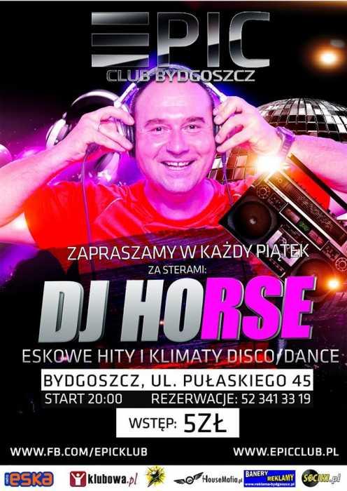 Klub Epic (Bydgoszcz) - DJ Horse (29.01.2016)