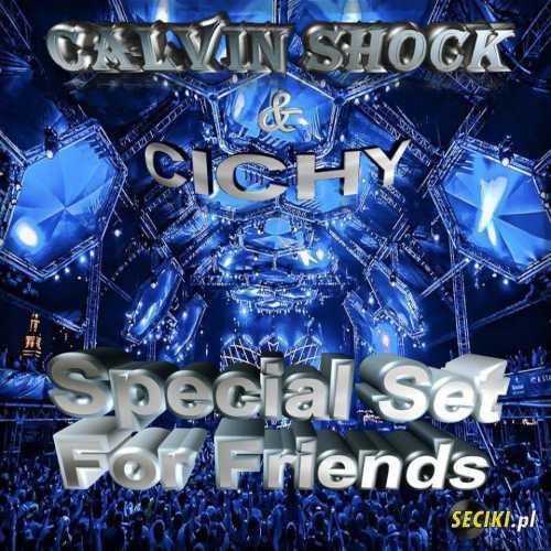 Calvin Shock & Cichy Special Set For Friends