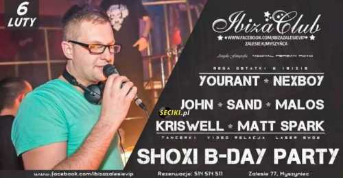 Klub Ibiza (Zalesie) - Shoxi B-Day Party (06.02.2016)