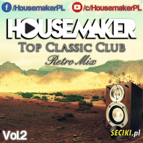 Housemaker - Top Classic Club (Retro Mix) Vol.2