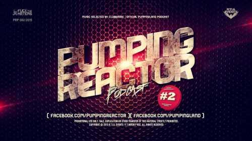 Pumping Reactor #011 - Mixed By David Bfl (06.04.2016)