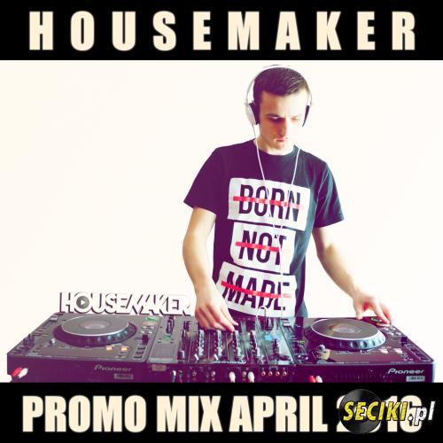 Housemaker - Promo Mix April 2016 vol.8