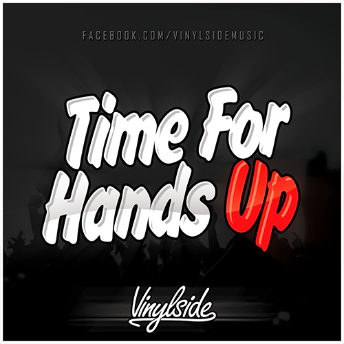 Vinylside - Time For Hands Up (12.03.2019)