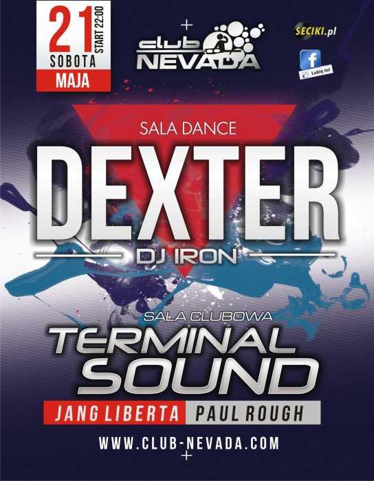 Klub Nevada (Nur) - Dexter & Terminal Sound (21.05.2016)