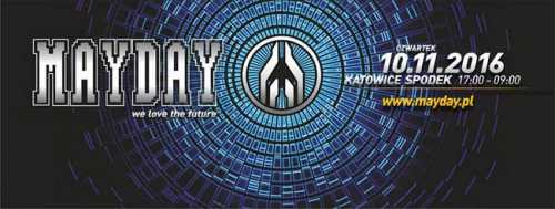 Mayday Poland - LINEUP DJS - Katowice, Spodek (10.11.2016)
