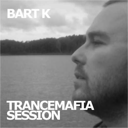 Bart K pres TranceMafia Session 037 (18.06.2016)