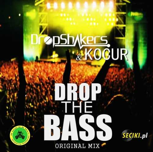 Dropshakers & Kocur - Drop The Bass ( Original Mix )
