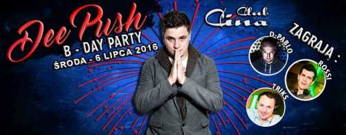 Cina (Opole) - Dee Push B-Day Party (06.07.16)